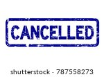 grunge blue cancelled square... | Shutterstock .eps vector #787558273
