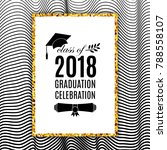 graduation celebration 2018... | Shutterstock .eps vector #788558107