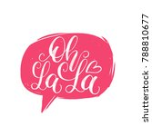 oh la la hand lettering quote... | Shutterstock .eps vector #788810677