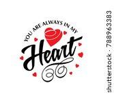 you are always in my heart... | Shutterstock .eps vector #788963383