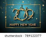 2019 happy new year background... | Shutterstock . vector #789122377