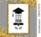 class of 2018 greeting card... | Shutterstock .eps vector #789417073