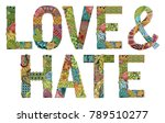 words love and hate. vector... | Shutterstock .eps vector #789510277