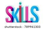 skills word concept | Shutterstock .eps vector #789961303