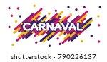 carnaval modern background... | Shutterstock .eps vector #790226137