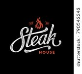 steak house logo. vintage... | Shutterstock .eps vector #790543243