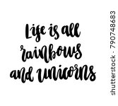 life is all rainbows and... | Shutterstock .eps vector #790748683