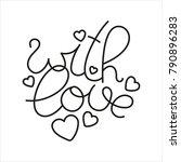 lettering with love. vector... | Shutterstock .eps vector #790896283