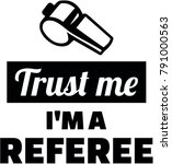 trust me i am a referee with... | Shutterstock .eps vector #791000563