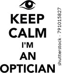 keep calm i am an optician with ... | Shutterstock .eps vector #791015827