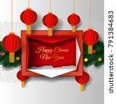 greeting card chinese new year...   Shutterstock . vector #791384683