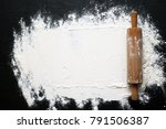 white flour with a rolling pin... | Shutterstock . vector #791506387