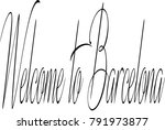 welcome to barcellona text sign ... | Shutterstock .eps vector #791973877