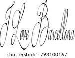 i love barcellona text sign...   Shutterstock .eps vector #793100167
