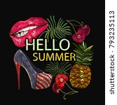 embroidery  slogan hello summer.... | Shutterstock .eps vector #793235113
