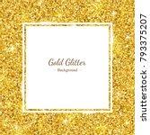 gold glitter background  square ... | Shutterstock .eps vector #793375207