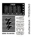 london good vibes t shirt print ...   Shutterstock .eps vector #793526563