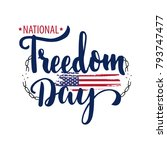 national freedom day. freedom... | Shutterstock .eps vector #793747477