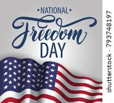 national freedom day. freedom... | Shutterstock .eps vector #793748197