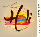 happy holi . traditional hindu... | Shutterstock .eps vector #793771993