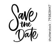 save the date lettering | Shutterstock .eps vector #793828447