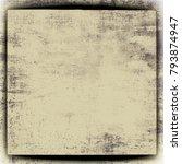 texture beige grunge | Shutterstock . vector #793874947