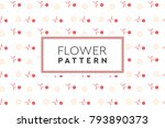flower pattern vector. simple ... | Shutterstock .eps vector #793890373
