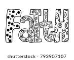 hand lettering faith on white...   Shutterstock .eps vector #793907107