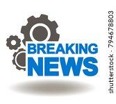 breaking news gears mechnism...   Shutterstock .eps vector #794678803