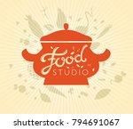 lettering food studio sign ...   Shutterstock .eps vector #794691067