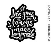 if life gives you lemons make... | Shutterstock .eps vector #794781907