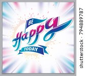be happy greeting card vector... | Shutterstock .eps vector #794889787