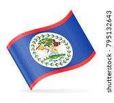 belize flag vector waving icon  ... | Shutterstock .eps vector #795132643