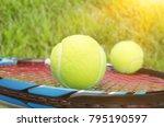 tennis ball and tennis racket | Shutterstock . vector #795190597