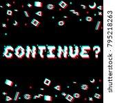 vector continue phrase in pixel ... | Shutterstock .eps vector #795218263