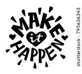 make it happen lettering. brush ...   Shutterstock .eps vector #795636343
