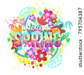 welcome spring vector floral... | Shutterstock .eps vector #795706387