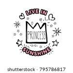 princess. live in sunshine.... | Shutterstock .eps vector #795786817