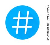 hashtag vector icon for social... | Shutterstock .eps vector #795849913