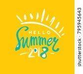 bright card hello summer 2018. | Shutterstock .eps vector #795945643