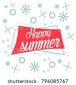 happy summer  beautiful... | Shutterstock .eps vector #796085767