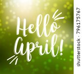 hello april lettering  card... | Shutterstock . vector #796175767