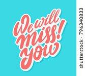 we will miss you  vector... | Shutterstock .eps vector #796340833