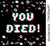 vector you died phrase in pixel ... | Shutterstock .eps vector #796506697