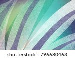 abstract blue green and white... | Shutterstock . vector #796680463