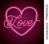 neon word love with heart... | Shutterstock .eps vector #796850413