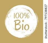 100  bio label vector  painted... | Shutterstock .eps vector #797138827