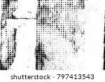 grunge black and white pattern. ...   Shutterstock . vector #797413543