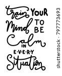 hand lettering train your mind... | Shutterstock .eps vector #797773693