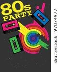 retro poster   80s party flyer... | Shutterstock . vector #97074977